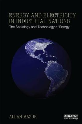 Energy and Electricity in Industrial Nations By Mazur, Allan